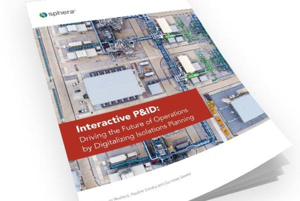 Interactive P&ID Driving the Future of Operations by Digitalizing Isolations Planning